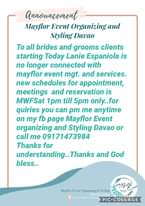 "Bild könnte enthalten: Text ""Announcement Mayflor Event Organizing and Styling Davao To all brides and grooms clients starting Today Lanie Espaniola is no longer connected with mayflor event mgt. and services. new schedules for appointment, meetings and reservation is MWFSat 1pm till 5pm only..for quiries you can pm me anytime on my fb page Mayflor Event organizing and Styling Davao or call me 09171473984 Thanks for understanding.. Thanks and God bless.. Mayflor Event Organizing& Styling f Mayflor Event Organizin PIC.COLLAGE 09171473984 Maslc PENG"""